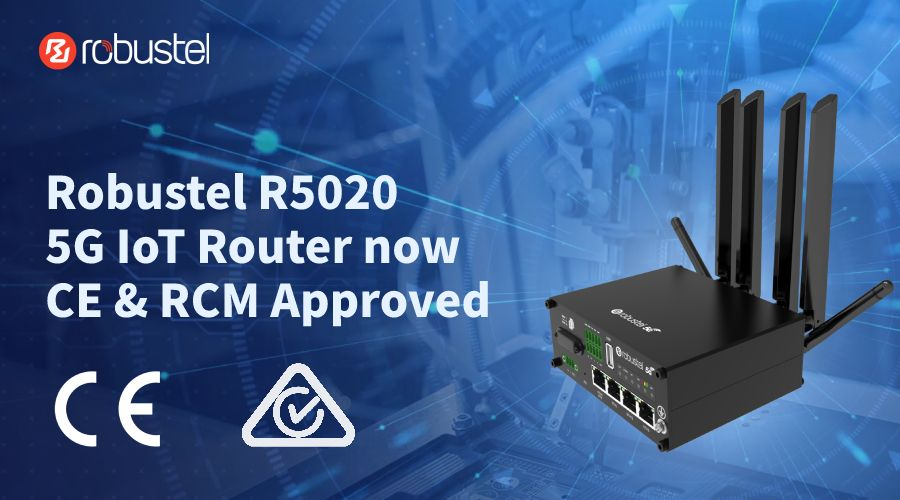 Robustel's 5G Industrial IoT Router the R5020 Receives CE & RCM Approval